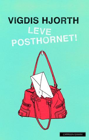 Leve posthornet! by Vigdis Hjorth