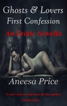 Ghosts & Lovers by Aneesa Price