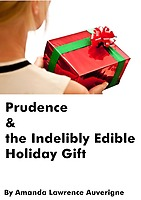 Prudence & the Indelibly Edible Holiday Gift: A Short Horror Story