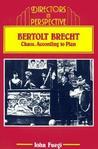 Bertolt Brecht: Chaos, According to Plan