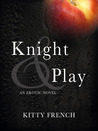 Knight & Play by Kitty French