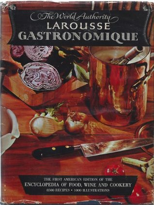 Larousse Gastronomique The Worlds Greatest Culinary Encyclopedia