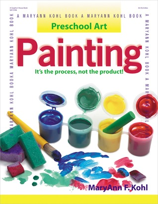 Preschool Art: Painting: It's the Process, Not the Product