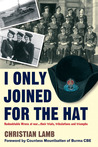 I Only Joined for the Hat...: Redoubtable Wrens at War . . . Their Trials, Tribulations and Triumphs