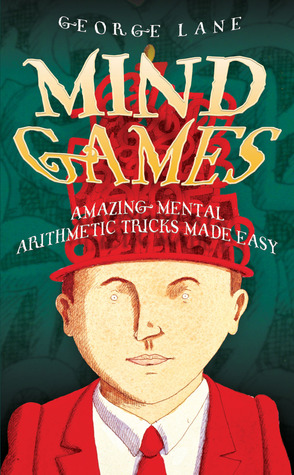 Mind Games: Amazing Mental Arithmetic Tricks Made Easy