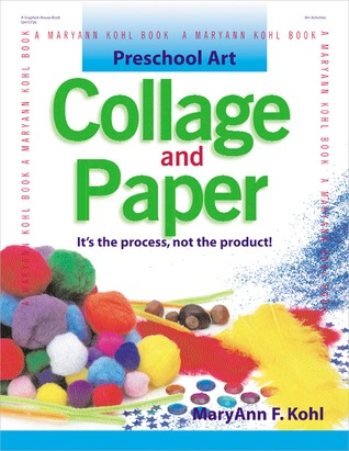 Preschool Art: Collage  Paper: It's the Process, Not the Product