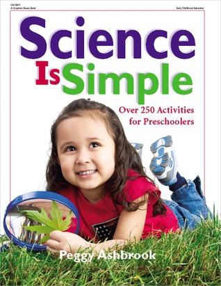 Science is Simple: Over 250 Activities for Children 3-6