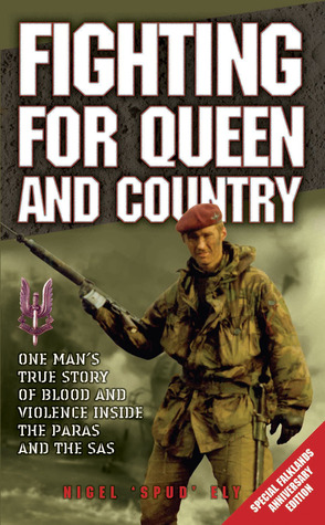 Fighting for Queen and Country: One Man's True Story of Blood and Violence Inside the Paras and the SAS