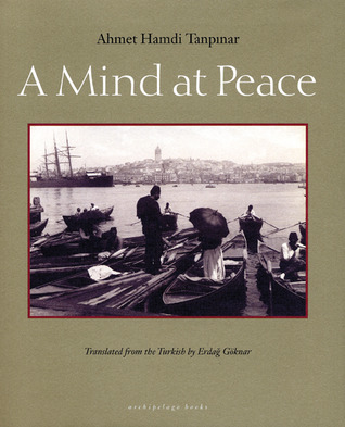 A Mind at Peace by Ahmet Hamdi Tanpınar