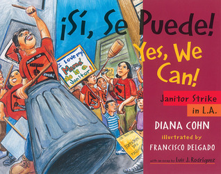 ¡Sí, Se Puede! / Yes, We Can! by Diana Cohn