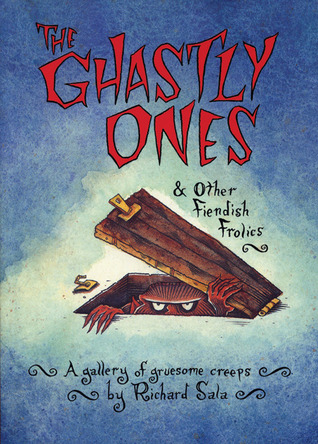 The Ghastly Ones & Other Fiendish Frolics by Richard Sala