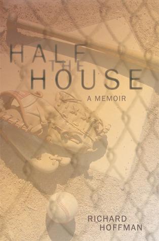 Half the House by Richard Hoffman