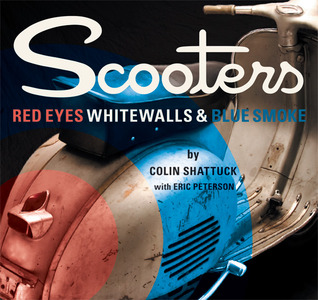 Scooters: Red Eyes, Whitewalls and Blue Smoke