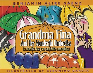 Grandma Fina and Her Wonderful Umbrellas: La Abuelita Fina y sus sombrillas maravillosas