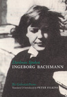 Darkness Spoken: The Collected Poems of Ingeborg Bachmann