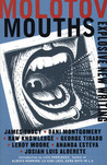 Molotov Mouths: Explosive New Writing