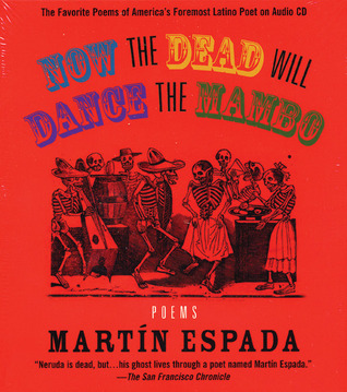 Now the Dead Will Dance the Mambo: The Poems of Martín Espada on Audio CD