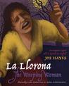 La Llorona, the Weeping Woman: An Hispanic Legend Told in Spanish and English