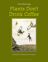 Download Plants Don't Drink Coffee