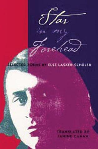 Star in My Forehead by Else Lasker-Schüler