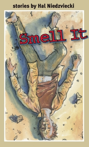 Smell It by Hal Niedzviecki