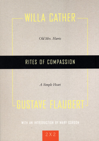 "Rites of Compassion: ""Old Mrs. Harris"" and ""A Simple Heart"""