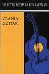 Cranial Guitar: Selected Poems