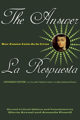 The Answer / La Respuesta (Expanded Edition): Including Sor Filotea's Letter and New Selected Poems