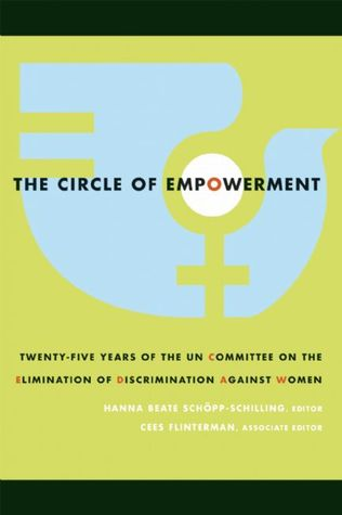 The Circle of Empowerment: Twenty-five Years of the UN Committee on the Elimination of Discrimination against Women