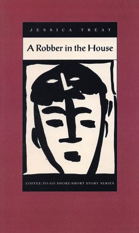 A Robber in the House by Jessica Treat