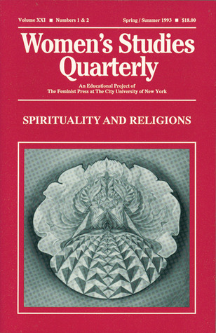 Women's Studies Quarterly (93:1-2): Spirituality and Religions