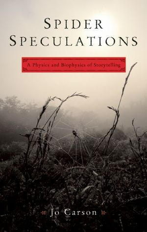 Spider Speculations: A Physics and Biophysics of S...