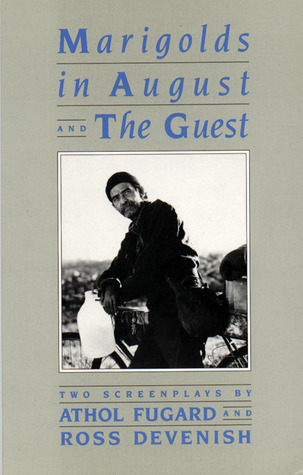 Marigolds in August & The Guest: Two Screenplays