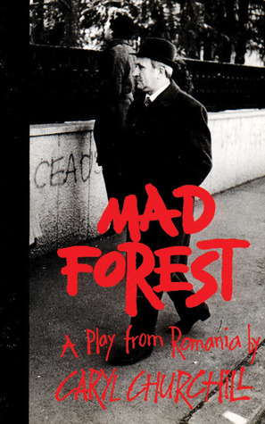 Mad Forest A Play From Romania By Caryl Churchill