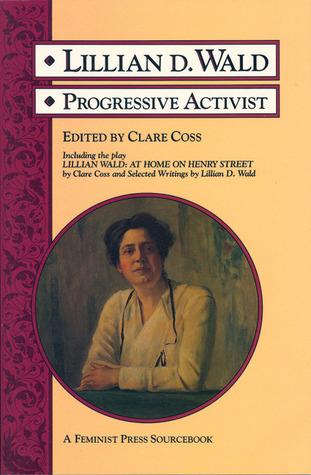 Lillian D. Wald: Progressive Activist