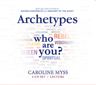 Archetypes: Who Are You? -- Lecture