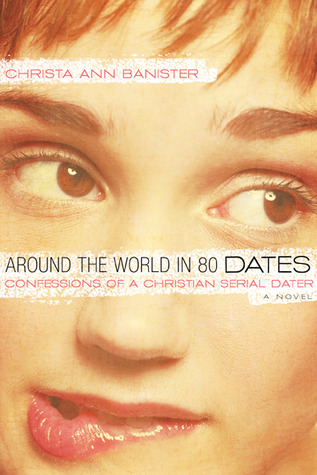 Around the World in 80 Dates by Christa Banister