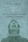 The Reluctant Journey of David Connors: A Novel