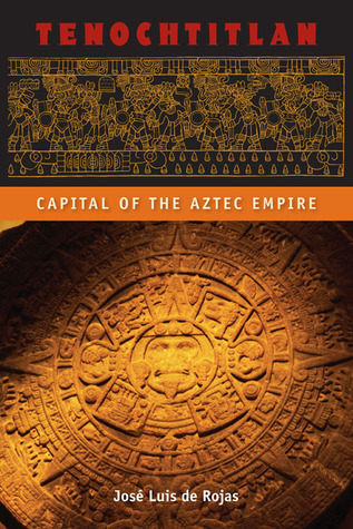 Tenochtitlan: Capital of the Aztec Empire