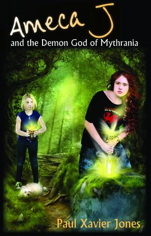 Ameca J and the Demon God of Mythrania by Paul Xavier Jones