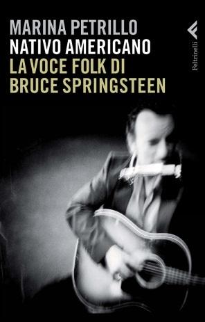 Ebook Nativo americano: La voce folk di Bruce Springsteen by Marina Petrillo TXT!