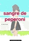 Sangre de Peperoni by Pablo Poveda