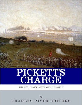 Pickett's Charge: The Civil War's Most Famous Assault