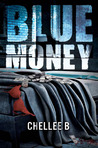 Blue Money by Chellee B