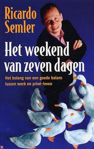 Het weekend van 7 dagen by Ricardo Semler