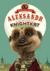 Aleksandr & The Mysterious Knightkat by Aleksandr Orlov