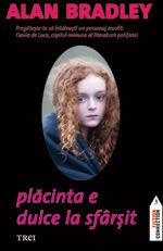Placinta e dulce la sfarsit (Flavia de Luce, #1)
