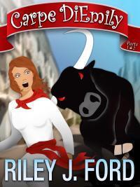 Carpe DiEmily (Parts 1 & 2): A Romantic Comedy Adventure