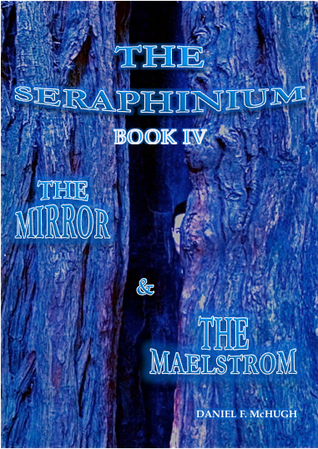 Download and Read online The Mirror and the Maelstrom (The Seraphinium, #4) books