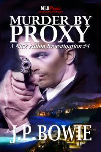 Murder By Proxy  (a Nick Fallon investigation, #4)